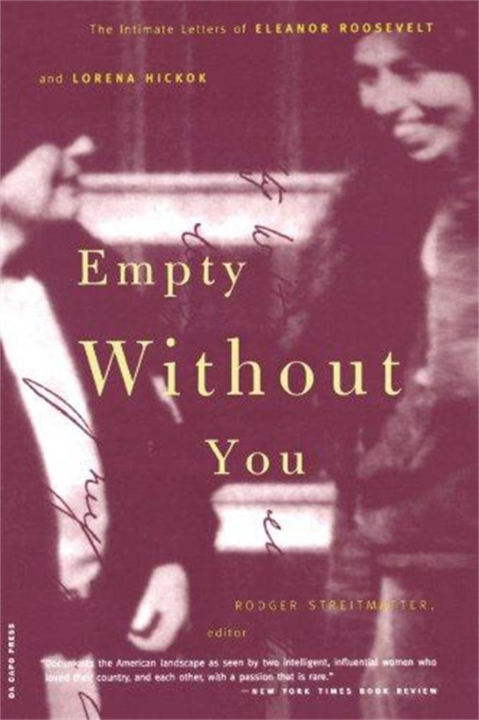 Empty Without You: The Intimate Letters of Eleanor Roosevelt and Lorena Hickok als Taschenbuch