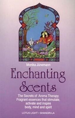 Enchanting Scents (Secrets of Aromatherapy) als Taschenbuch