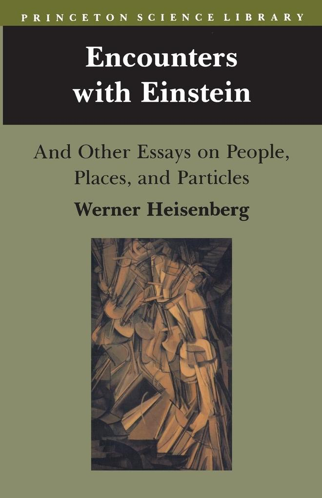 Encounters with Einstein: And Other Essays on People, Places, and Particles als Taschenbuch
