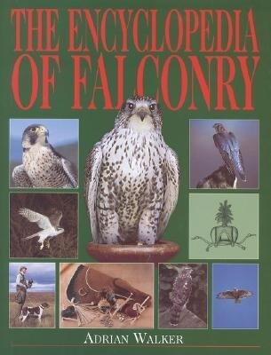 The Encyclopedia of Falconry als Buch