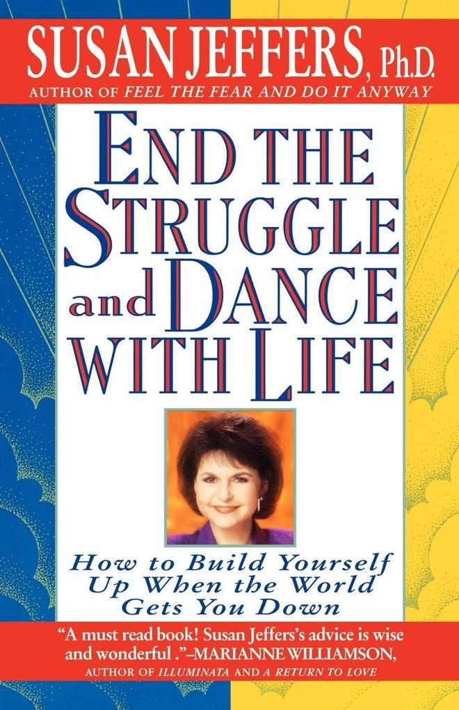 End the Struggle and Dance with Life: How to Build Yourself Up When the World Gets You Down als Taschenbuch