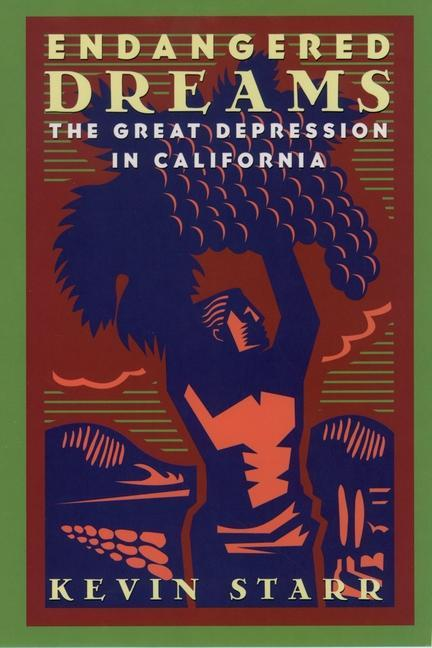 Endangered Dreams: The Great Depression in California als Taschenbuch