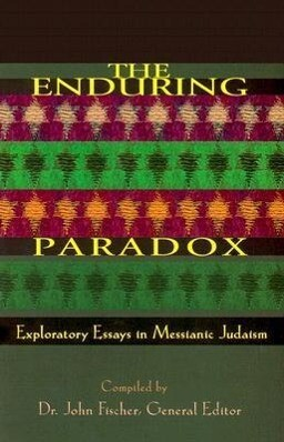 The Enduring Paradox: Exploratory Essays in Messianic Judaism als Taschenbuch