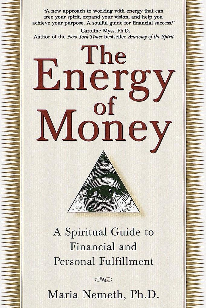 The Energy of Money: A Spiritual Guide to Financial and Personal Fulfillment als Taschenbuch