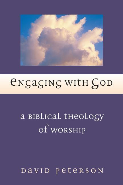 Engaging with God: A Biblical Theology of Worship als Taschenbuch