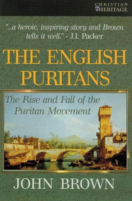 The English Puritans: The Rise and the Fall of the Puritan Movement als Taschenbuch