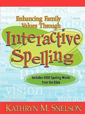 Enhancing Family Values Through Interactive Spelling: 4,000 Biblical Words Christian Boys and Girls Should Know How to Spell Before Entering High Scho als Taschenbuch