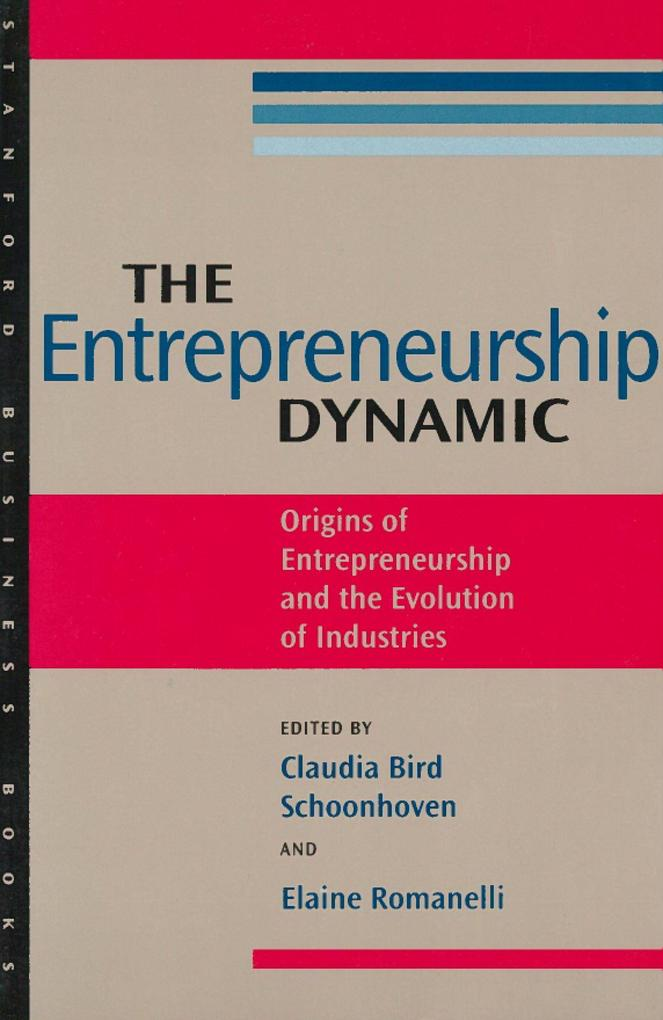 The Entrepreneurship Dynamic: Origins of Entrepreneurship and the Evolution of Industries als Taschenbuch