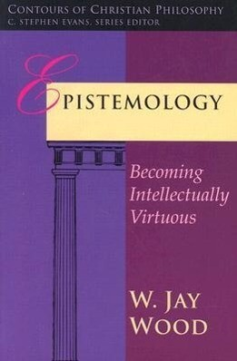 Epistemology: Becoming Intellectually Virtuous als Taschenbuch