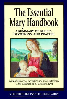 Essential Mary Handbook: A Summary of Beliefs, Devotions, and Prayers als Taschenbuch