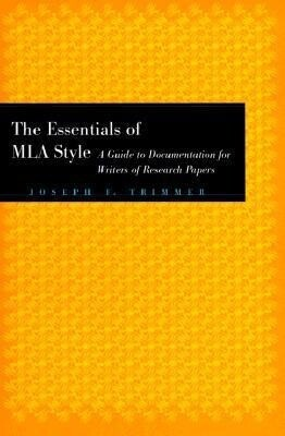 The Essentials of MLA Style: A Guide to Documentation for Writers of Research Papers with an Appendix on APA Style als Taschenbuch