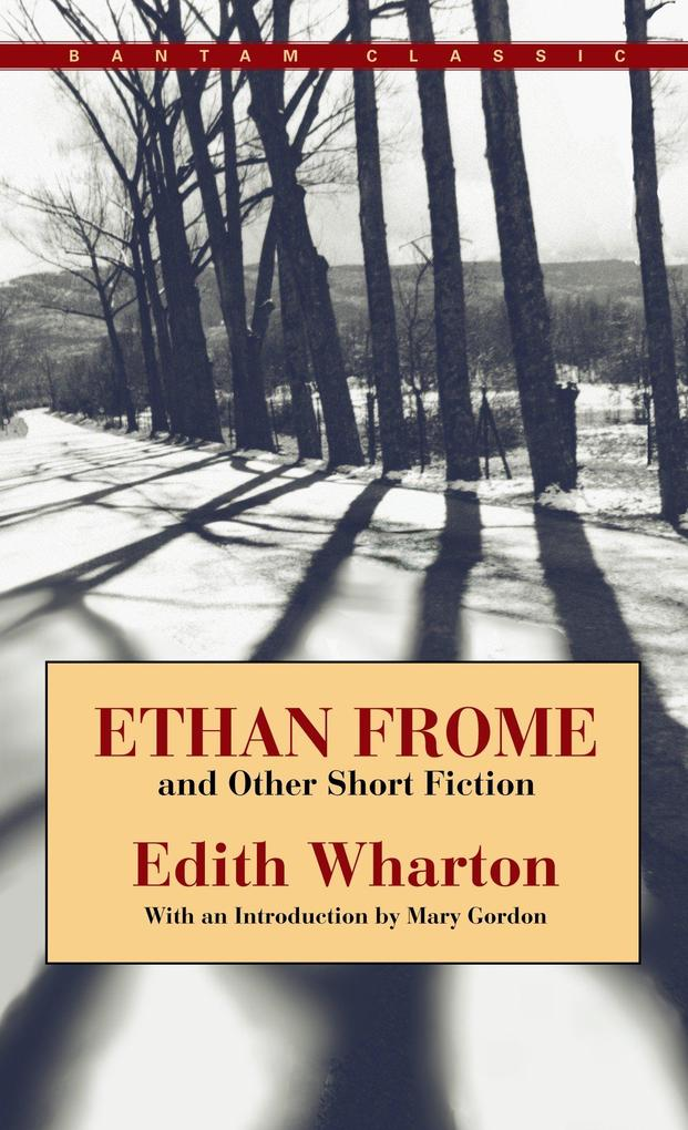 Ethan Frome and Other Short Fiction Ethan Frome and Other Short Fiction Ethan Frome and Other Short Fiction Ethan Frome and Other Short Fiction Ethan als Taschenbuch