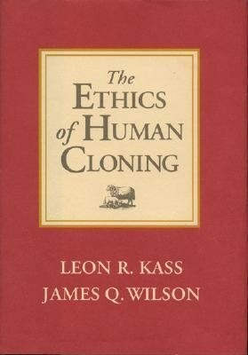 The Ethics of Human Cloning als Buch