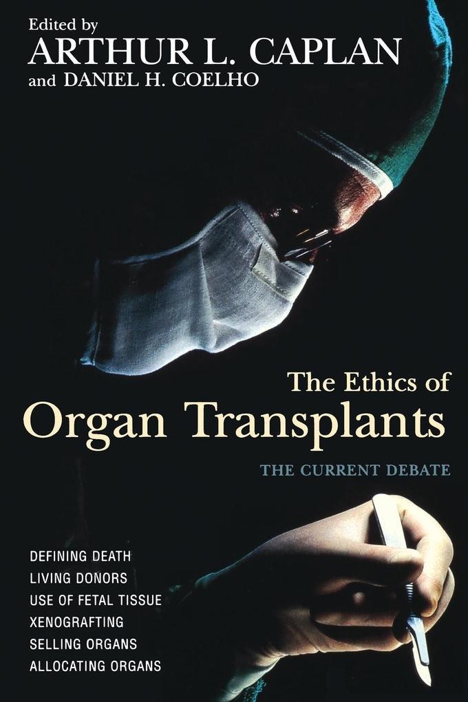 The Ethics of Organ Transplants als Taschenbuch