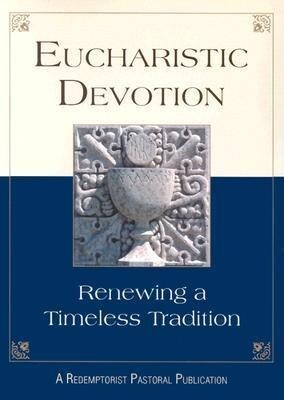 Eucharistic Devotion: Renewing a Timeless Tradition (REV) als Taschenbuch