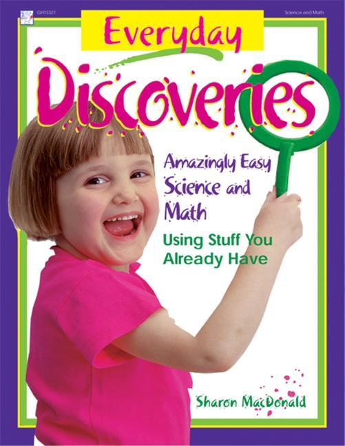 Everyday Discoveries: Amazingly Easy Science and Math Using Stuff You Already Have als Taschenbuch