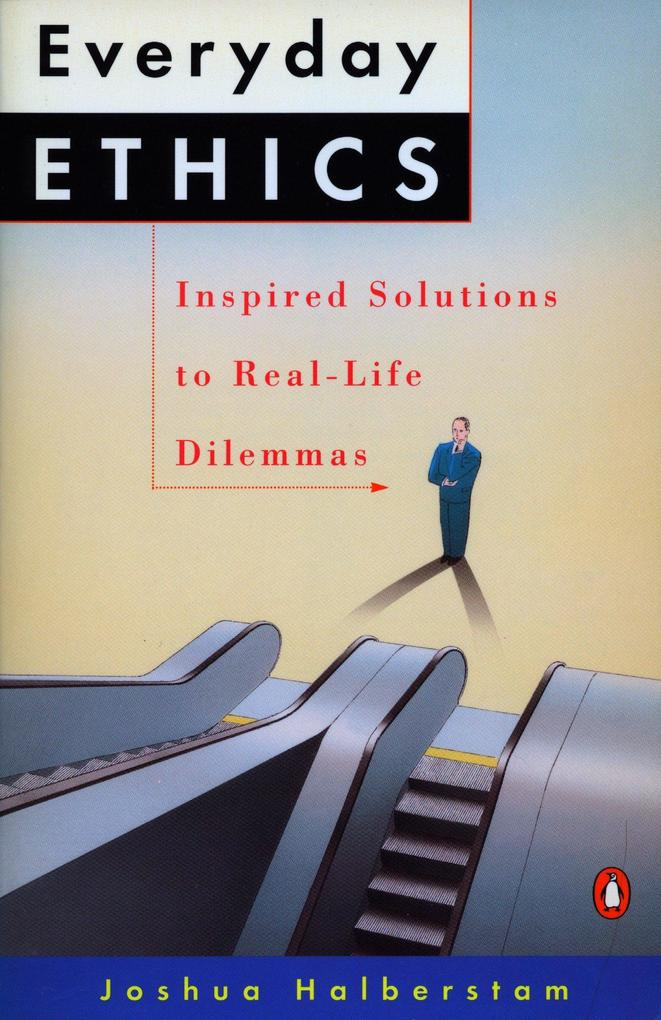 Everyday Ethics: Inspired Solutions to Real-Life Dilemmas als Taschenbuch