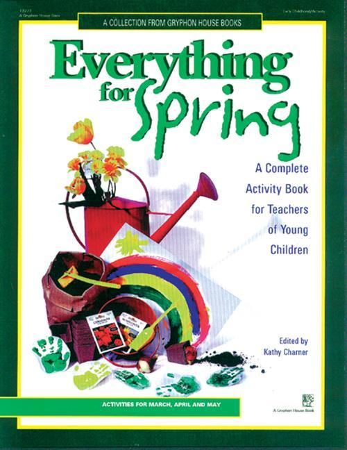 Everything for Spring: A Complete Activity Book for Teachers of Young Children als Taschenbuch