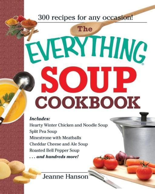 The Everything Soup Cookbook als Taschenbuch