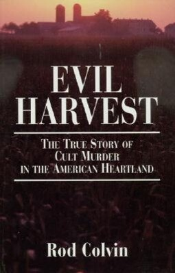 Evil Harvest: The True Story of Cult Murder in the American Heartland als Taschenbuch