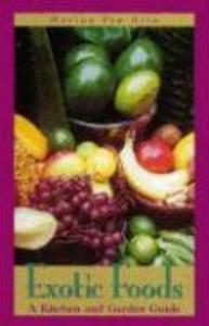 Exotic Foods: A Kitchen and Garden Guide als Taschenbuch