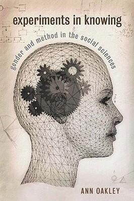 Experiments in Knowing: Gender and Method in the Social Sciences als Buch