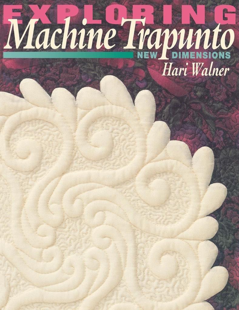 Exploring Machine Trapunto. New Dimensions - Print on Demand Edition als Taschenbuch