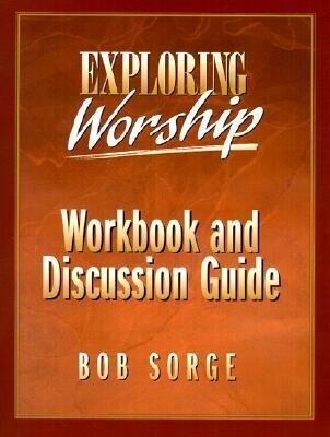 Exploring Worship Workbook and Discussion Guide als Taschenbuch