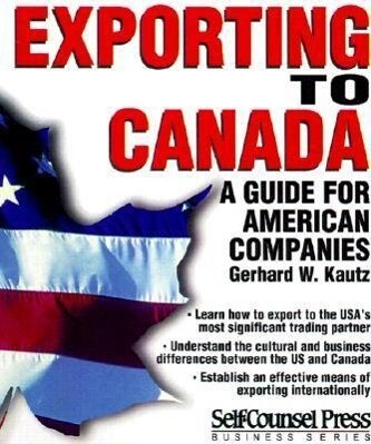 Exporting to Canada: A Guide to American Companies als Taschenbuch