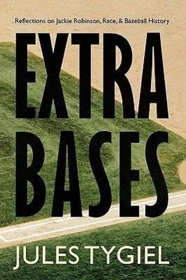 Extra Bases: Reflections on Jackie Robinson, Race, and Baseball History als Taschenbuch