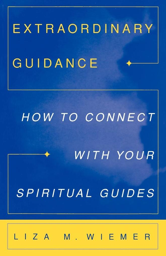 Extraordinary Guidance: How to Connect with Your Spiritual Guides als Taschenbuch