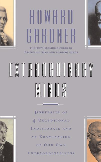 Extraordinary Minds: Portraits of 4 Exceptional Individuals and an Examination of Our Own Extraordinariness als Taschenbuch
