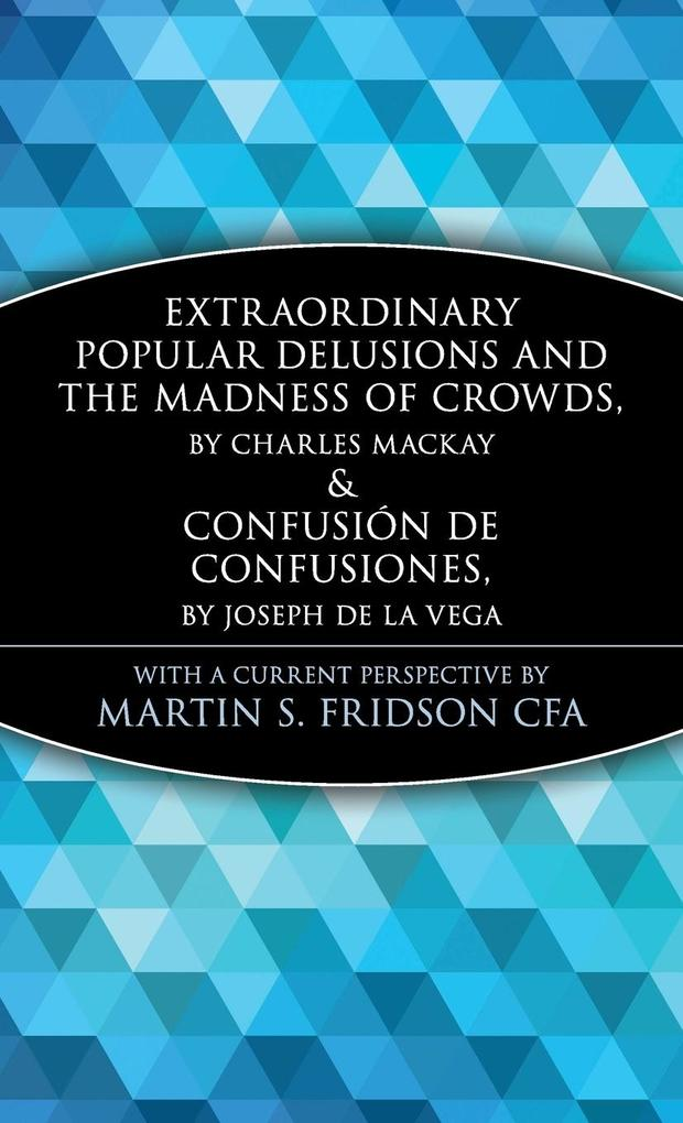 Extraordinary Popular Delusions and the Madness of Crowds and Confusi N de Confusiones als Buch