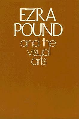 Ezra Pound and the Visual Arts als Buch