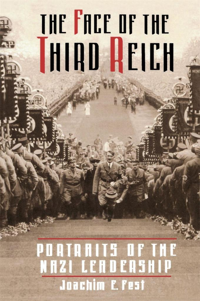 The Face of the Third Reich: Portraits of the Nazi Leadership als Taschenbuch