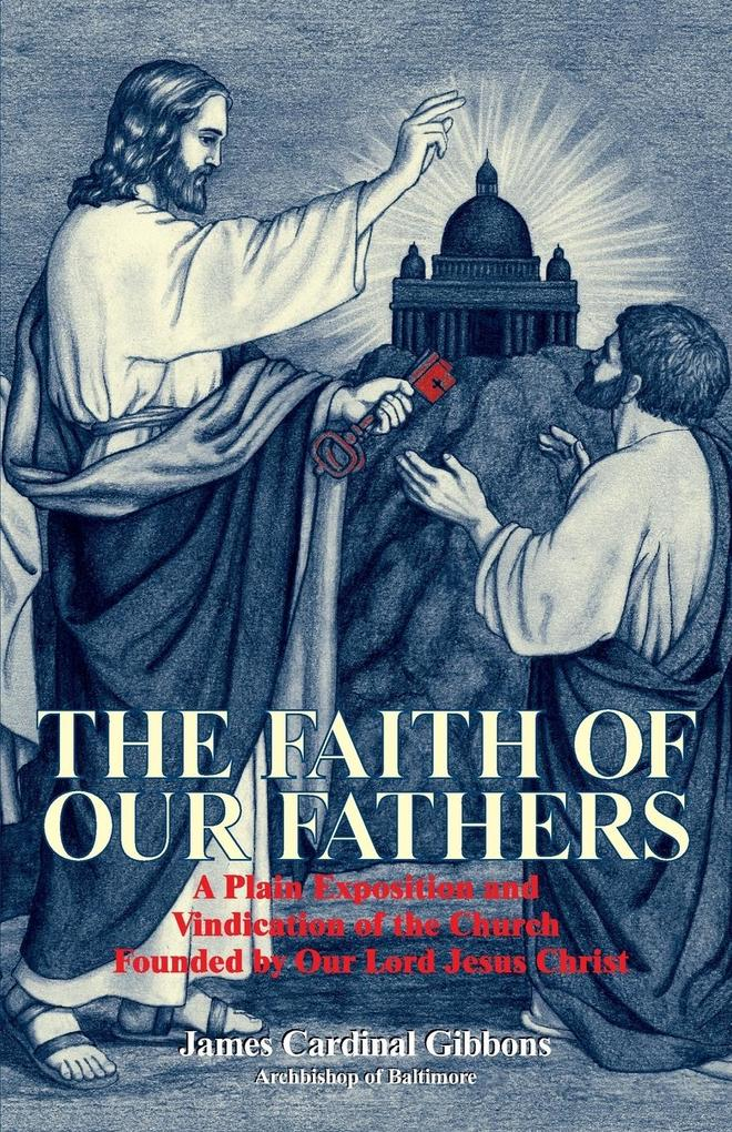 The Faith of Our Fathers als Taschenbuch