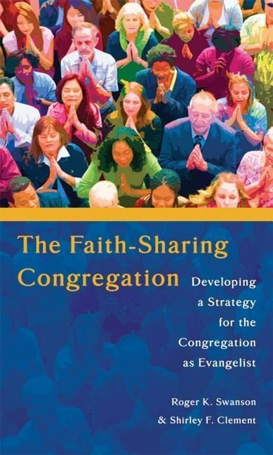 The Faith-Sharing Congregation: Developing a Strategy for the Congregation as Evangelist als Taschenbuch