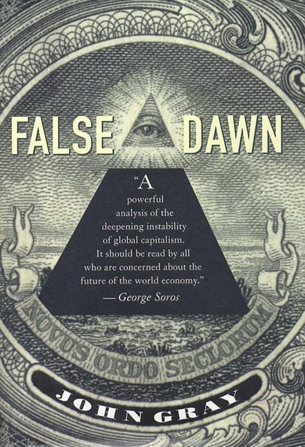 False Dawn: The Delusions of Global Capitalism als Buch