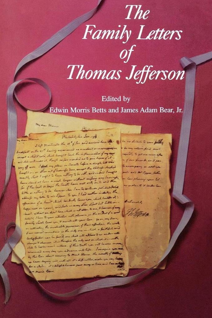 The Family Letters of Thomas Jefferson als Taschenbuch