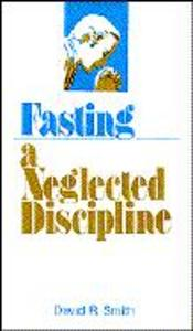 FASTING A NEGLECTED DISCIPLINE als Taschenbuch