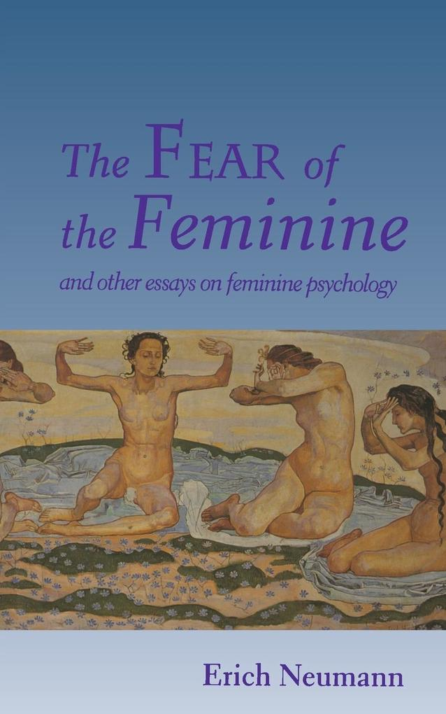 The Fear of the Feminine als Taschenbuch