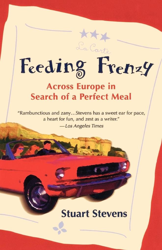 Feeding Frenzy: Across Europe in Search of the Perfect Meal als Taschenbuch