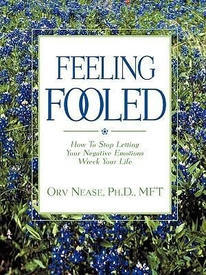 Feeling Fooled: How to Stop Letting Your Negative Emotions Wreck Your Life als Taschenbuch