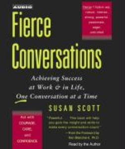 Fierce Conversations: Achieving Success at Work & in Life, One Conversation at a Time als Hörbuch
