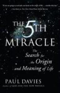 The Fifth Miracle: The Search for the Origin and Meaning of Life als Taschenbuch