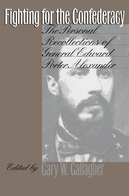 Fighting for the Confederacy: The Personal Recollections of General Edward Porter Alexander als Taschenbuch