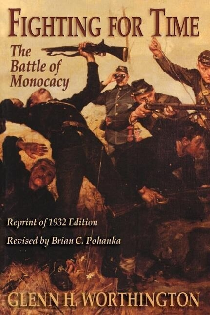Fighting for Time: The Battle of Monocacy als Taschenbuch