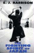 The Fighting Spirit of Japan: The Esoteric Study of the Martial Arts and Way of Life in Japan als Taschenbuch