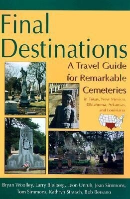 Final Destinations: A Travel Guide for Remarkable Cemeteries in Texas, Oklahome, New Mexico, Louisiana, and Arkansas als Taschenbuch