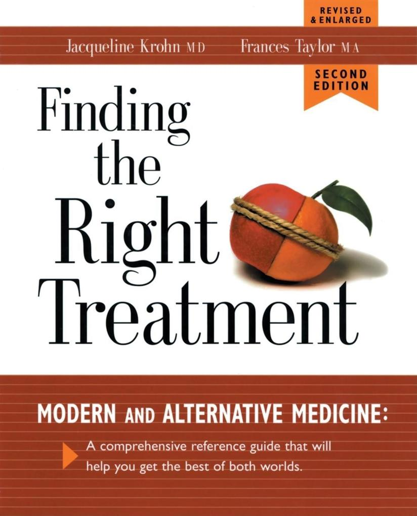 Finding the Right Treatment: Modern Medicine and Its Alternative: A Comprehensive Encyclopedia and Handbook als Taschenbuch